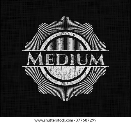 Medium written on a blackboard