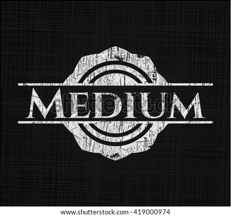 Medium written with chalkboard texture