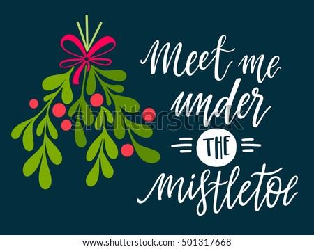 Meet me under the mistletoe. Christmas hand lettering with decorative design elements. This illustration can be used as a greeting card, poster or print. Foto stock ©