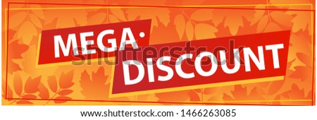 Mega discount. Autumn seasonal discounts. Vector template with maple leaves, sale price tag sticker, banner, concept.