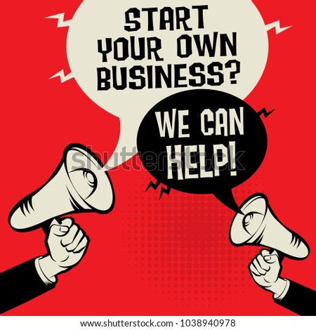 Megaphone Hand business concept with text Start Your Own Business? We Can Help!, vector illustration