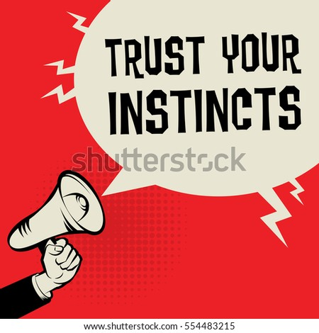 Megaphone Hand, business concept with text Trust Your Instincts, vector illustration