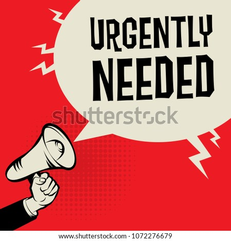 Megaphone Hand business concept with text Urgently Needed, vector illustration