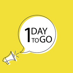 Megaphone with 1 days to go speech bubble. Loudspeaker on yellow background. Banner and poster for business, marketing and advertising. Vector EPS10