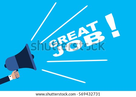 Megaphone with the message great job .Loudspeaker great job words. vector illustration