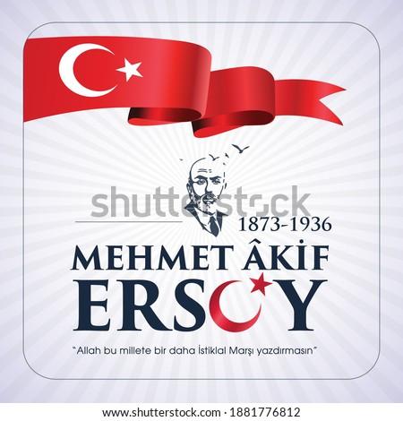 Mehmet Akif Ersoy Türk şairi, yazar, akademisyen ve İstiklal Marşı'nın yazarıdır. Translation: Mehmet Akif Ersoy Turkish poet, writer, academic and the author of the Turkish National Anthem.