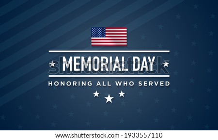 Memorial Day Background Design. Honoring All Who Served. Vector Illustration.