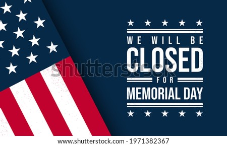 Memorial Day Background Design. We will be closed for Memorial Day. Vector illustration.