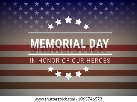 "Memorial Day background vector illustration with lettering ""In Honor Of Our Heroes"""