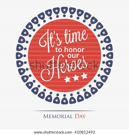 Memorial Day. It\'s time to honor our heroes lettering for your design