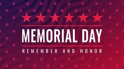 Memorial Day - Remember and Honor greeting card with inscription on blue red patriotic background with stars and stripes