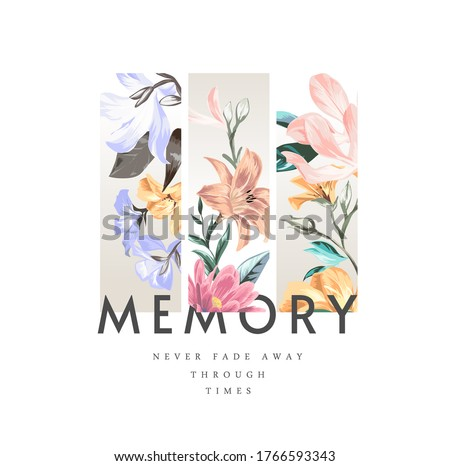 memory slogan on colorful vintage flowers illustration background