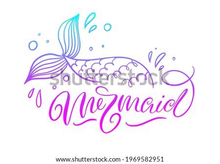Mermaid lettering inscription with hand drawn mermaid's tail. Summer marine motivational print fot poster, textile, card. Mermaid inspirational vector illustration. Stock fotó ©