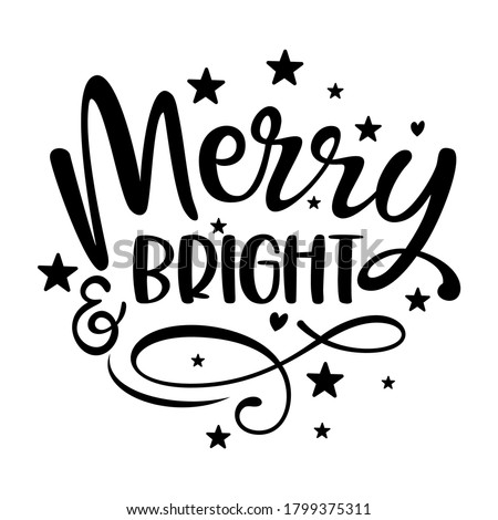 Merry and Bright - Calligraphy phrase for Christmas. Hand drawn lettering for Xmas greetings cards, invitations. Good for t-shirt, mug, scrap booking, gift, printing press. Holiday quotes. ストックフォト ©