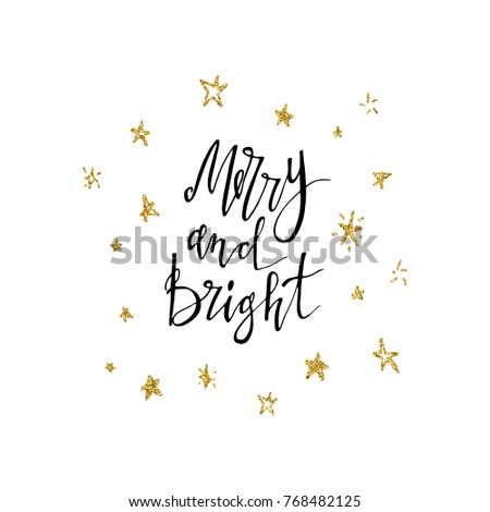 Merry and bright calligraphy phrase with gold glitter texture. Modern lettering. New Year card. Used for greeting card, valentines day, banner, poster, congratulate. Isolated on white background.