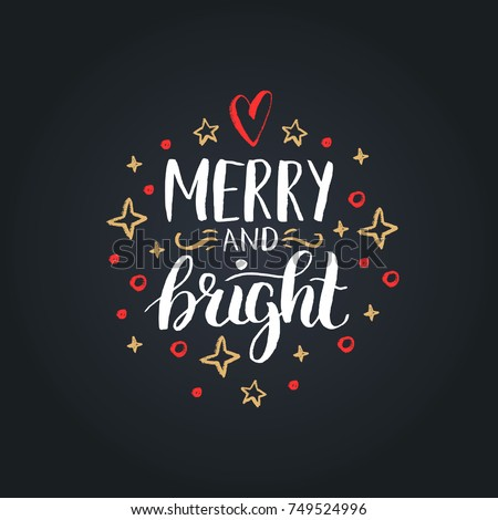 Merry And Bright lettering on black background. Vector Christmas chalk drawing illustration. Happy Holidays greeting card, poster template.