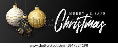 Merry and safe christmas banner. Vector illustration with three realistic Christmas tree ball golden, black and white color and lettering text. Holidays due coronavirus