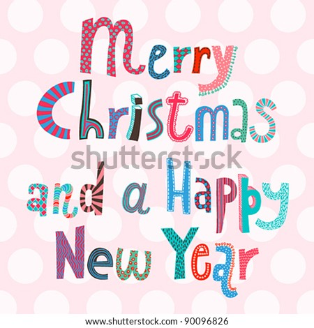 Merry Christmas and a Happy New Year lettering. Vector illustration.