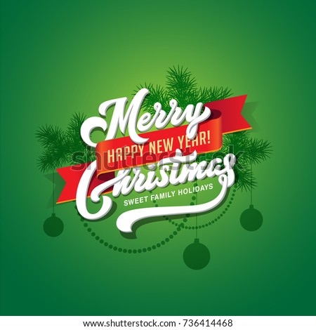 Merry Christmas and Happy New Year Text Calligraphic Lettering Greeting card vector template. Vintage Calligraphy Font composition on green background with red ribbon.