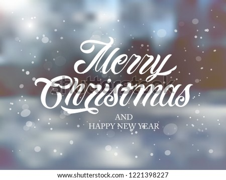 Merry Christmas and Happy New Year  typography vector design for greeting cards and poster. Merry Christmas hand lettering on a blurred background. Design template celebration. Vector illustration.