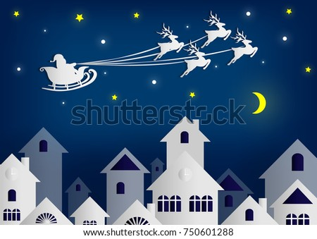 Stock Photo Merry Christmas and Happy New Year vector and Illustration Santa Claus Reindeer on the sky coming Moonlight to village of City ,paper cut art 3D