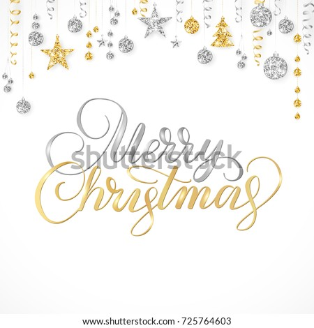 Merry Christmas card. Hand written lettering on white. Holiday background with sparkling typography. Gold and silver glitter border with hanging balls and ribbons. Great for banners, party posters. #725764603