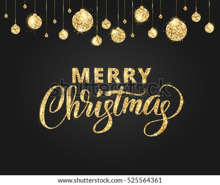 Merry Christmas card with lettering and glitter decoration. Black and gold background with hanging christmas balls. Great for greeting cards, party posters, banners. Vector illustration.