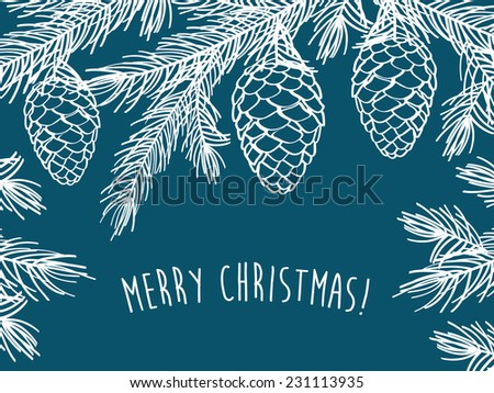 Merry Christmas Congratulation Happy New Year Winter background with pine branches with cones Hand drawing with chalk Sketch design elements Vector illustration