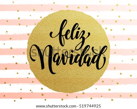 Merry Christmas Feliz Navidad Spanish text. Calligraphy lettering modern trend. Gold glitter gilding greeting card. Vector pink festive stripes, snowflakes, golden glittering circle ball ornament