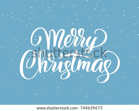 Merry Christmas hand drawn lettering. Holiday greetings quote. Blue flat background with falling snow effect. Great for Christmas and New year cards, posters, gift tags. #744639673