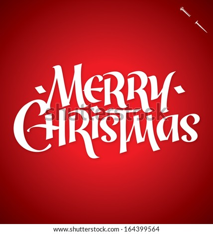 MERRY CHRISTMAS hand lettering -- custom handmade calligraphy, vector (eps10) - stock vector