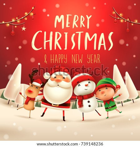 Merry Christmas! Happy Christmas companions. Santa Claus, Snowman, Reindeer and elf in Christmas snow scene. #739148236