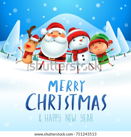 Merry Christmas! Happy Christmas companions. Santa Claus, Snowman, Reindeer and elf in snow scene.