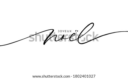 Merry Christmas in French language. Joyeux Noel modern brush vector calligraphy. Hand drawn calligraphic phrase isolated on white background. Typography for greeting card, postcards, poster, banner. Stock photo ©