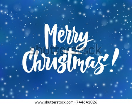 Merry Christmas text, hand drawn lettering. Holiday greetings quote. Blue blurred background with falling snow effect. Great for Christmas and New year cards, posters, gift tags. #744641026