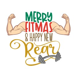 Merry Fitmas and happy new rear - lovely lettering calligraphy quote. Gym wisdom or t-shirt. Motivation poster. Modern vector design.