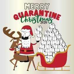 Merry Quarantine Christmas 2020 -Funny angry reindeer and Santa Claus in facemask with toilet paper tower in sleigh. Funny greeting card for Christmas in covid-19 pandemic self isolated period.