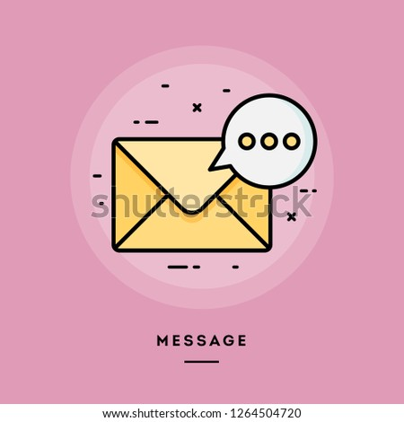 Message, envelope with speech bubble, flat design thin line banner, usage for e-mail newsletters, web banners, headers, blog posts, print and more. Vector illustration.
