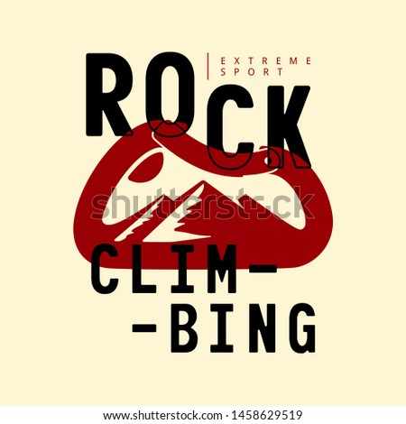Message Fashion typography slogan rock climbing with carabiner and alpine mountain silhouette inside background illustration for T-shirt and apparels graphic vector Print.