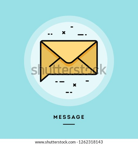 Message, flat design thin line banner, usage for e-mail newsletters, web banners, headers, blog posts, print and more. Vector illustration.