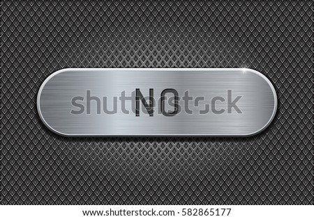 Metal button NO. Brushed steel oval plate on iron perforated background. With diamond shape holes. Vector 3d illustration.