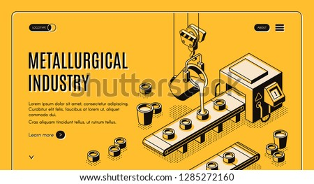 Metallurgical industry company isometric vector web banner with pouring molten metal from steel ladle in molds on conveyor belt illustration. Modern foundry factory or plant landing page template