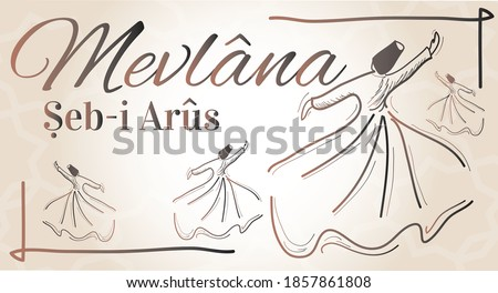 Mevlana Celaleddin-i Rumi, 17 Aralik 1273 Mevlana Haftasi Turkey Konya, Seb-i Arus. Tebrik Karti. Translation: Mevlana Rumi Day, December 2. Whirling Dervish Sufi Religious Dance. Stock fotó ©