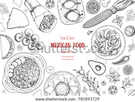 Mexican food top view frame. A set of classic mexican dishes . Food menu design template. Vintage hand drawn sketch, vector illustration. Mexican cuisine. #785893729