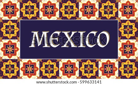 Mexico Travel Banner Vector Bright Tourism Typography Design With Talavera Traditional Tiles Pattern Frame For