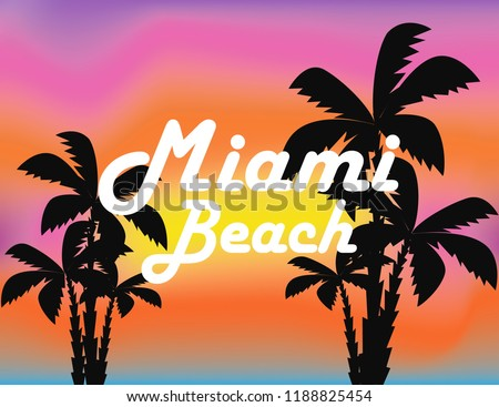 Miami Beach white lettering with colorful palm trees on beautiful sunset background. Art Travel Card.