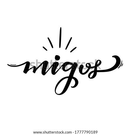 Migos. Amigos. Friends. Brazilian Portuguese Hand Lettering for Friend's day. Vector. Foto stock ©