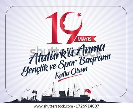 Milli Mucadelenin 101. Yılı, 19 mayıs Ataturk'u Anma, Gençlik ve Spor Bayramı, translation: 19 may Commemoration of Ataturk, Youth and Sports Day, 101th Year National Mucadelen.