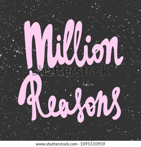 Stock Photo Million reasons. Sticker for social media content. Vector hand drawn illustration design. Bubble pop art comic style poster, t shirt print, post card, video blog cover