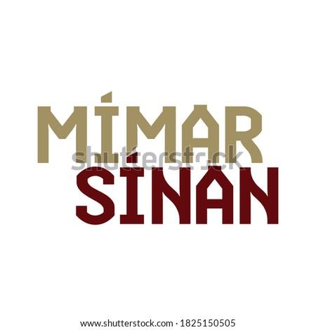 Mimar Sinan typographic logo design. (English: Architect Sinan)  Stok fotoğraf ©